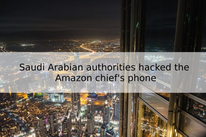 Saudi Arabian Authorities Hacked the Amazon Chief's Phone