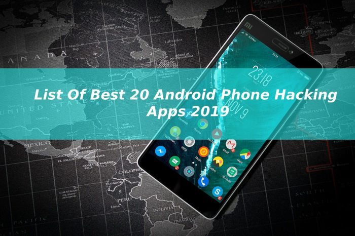 List of best 20 Android phone Hacking apps 2019