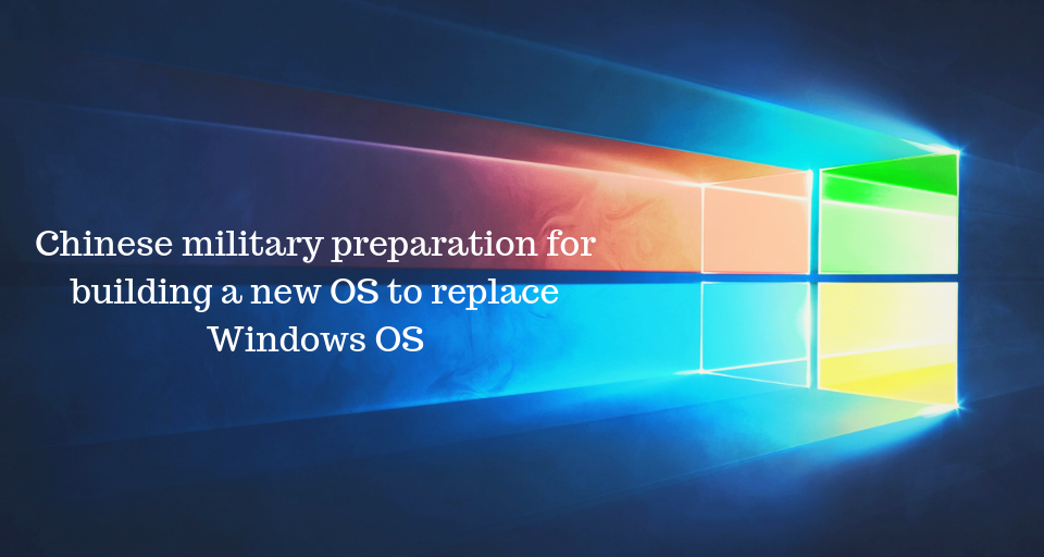 Chinese military replace Windows OS