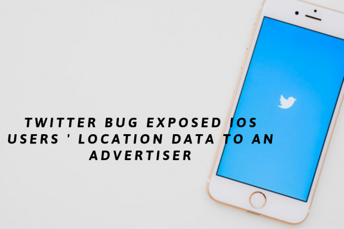 Twitter Bug Exposed iOS users ' location data to an advertiser