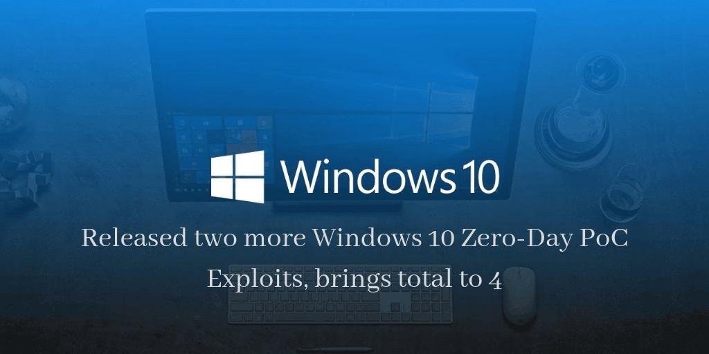 Windows 10 Zero-Day PoC Exploits