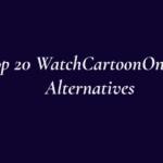 Top 20 WatchCartoonOnline Alternatives